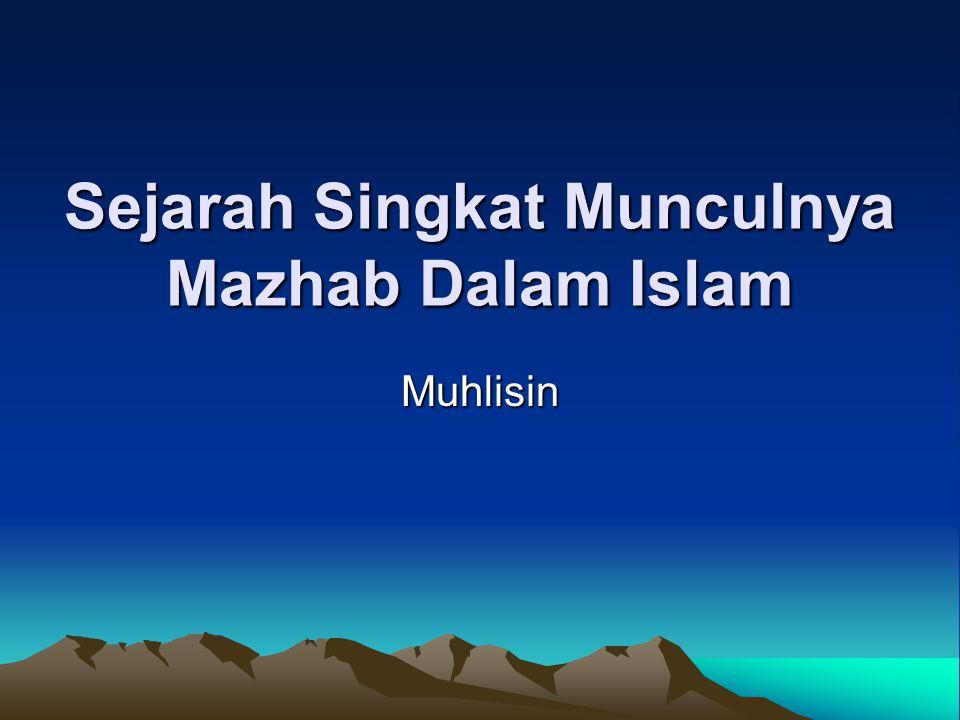 Sejarah Singkat Munculnya Mazhab Dalam Islam Muhlisin