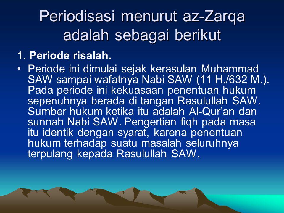 Periodisasi menurut az-Zarqa adalah sebagai berikut 1.