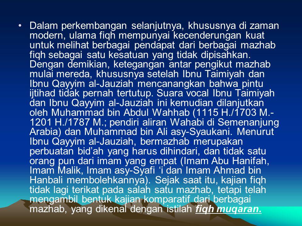 Dalam perkembangan selanjutnya, khususnya di zaman modern, ulama fiqh mempunyai kecenderungan kuat untuk melihat berbagai pendapat dari berbagai mazhab fiqh sebagai satu kesatuan yang tidak dipisahkan.