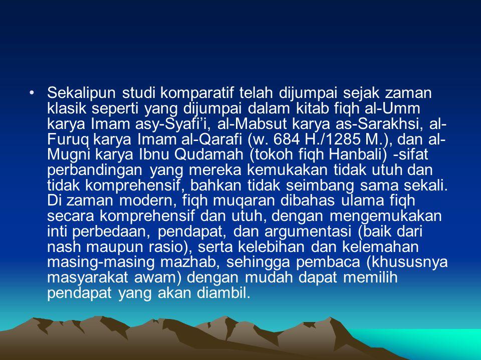 Sekalipun studi komparatif telah dijumpai sejak zaman klasik seperti yang dijumpai dalam kitab fiqh al-Umm karya Imam asy-Syafi'i, al-Mabsut karya as-Sarakhsi, al- Furuq karya Imam al-Qarafi (w.