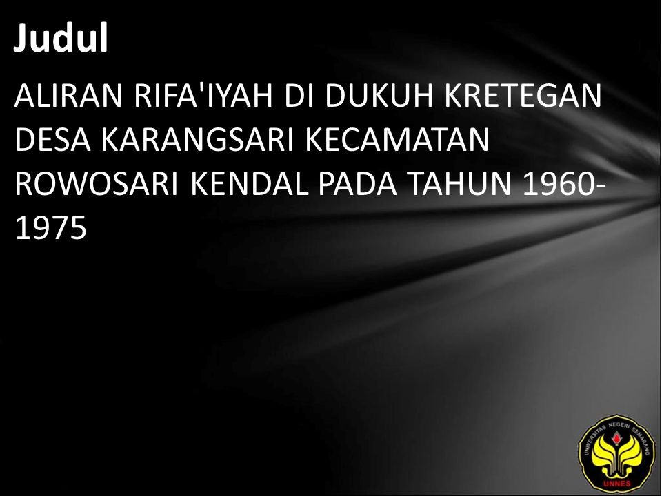 Judul ALIRAN RIFA'IYAH DI DUKUH KRETEGAN DESA KARANGSARI KECAMATAN ROWOSARI KENDAL PADA TAHUN 1960- 1975