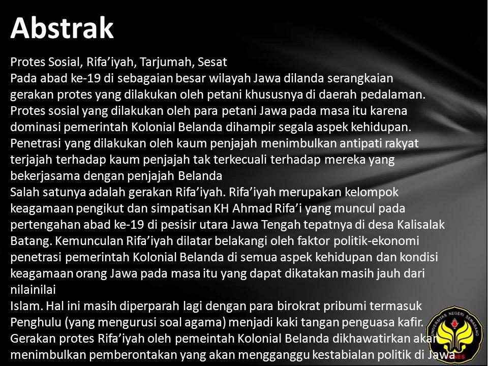 Abstrak Protes Sosial, Rifa'iyah, Tarjumah, Sesat Pada abad ke-19 di sebagaian besar wilayah Jawa dilanda serangkaian gerakan protes yang dilakukan oleh petani khususnya di daerah pedalaman.