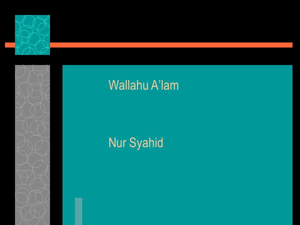 Wallahu A'lam Nur Syahid