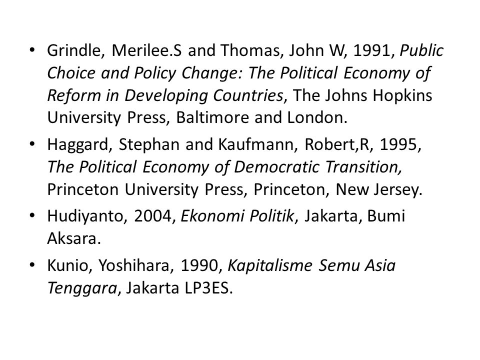 Mas'oed, Mohtar,1997.Politik, Birokrasi dan Pembangunan, Jakarta, Pustaka Pelajar.