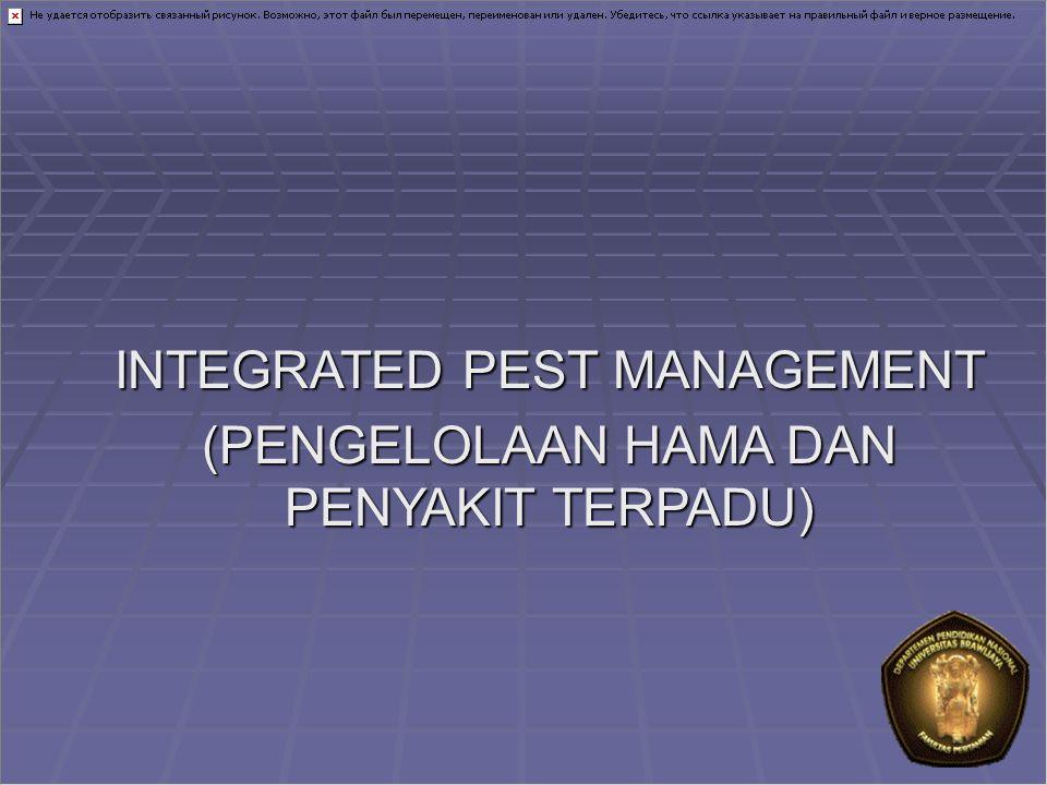 INTEGRATED PEST MANAGEMENT (PENGELOLAAN HAMA DAN PENYAKIT TERPADU)