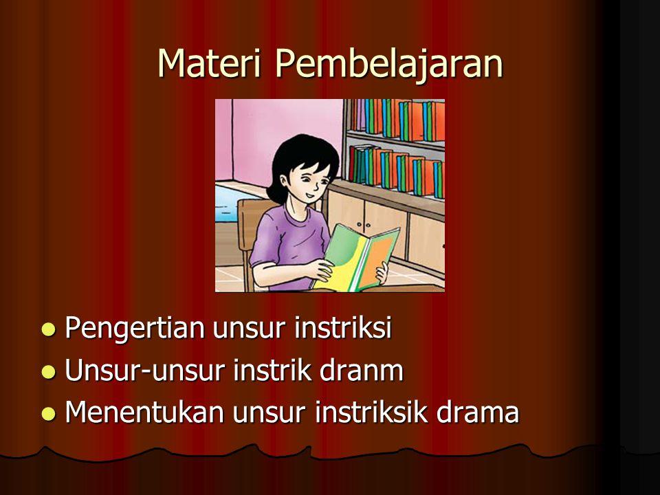 Pengertian Unsur Instrinsik Drama Unsur intrinsik drama adalah unsur yang terdapat dalam teks drama unsur yang terdapat dalam teks drama Unsur intrinsik drama adalah unsur yang terdapat dalam teks drama unsur yang terdapat dalam teks drama
