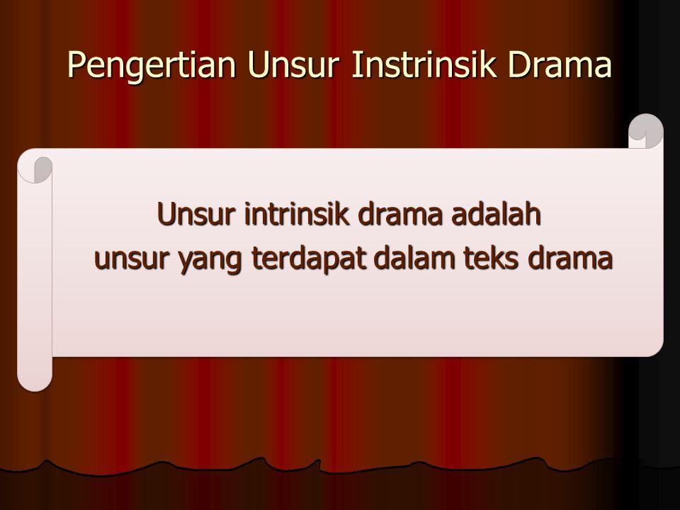 UNsur-unnsur instrinksik drama Naskah drama tidak jauh berbeda dengan sebuah cerita atau dongeng.