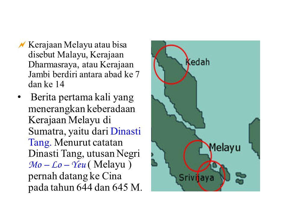 KKerajaan Melayu atau bisa disebut Malayu, Kerajaan Dharmasraya, atau Kerajaan Jambi berdiri antara abad ke 7 dan ke 14 B erita pertama kali yang me