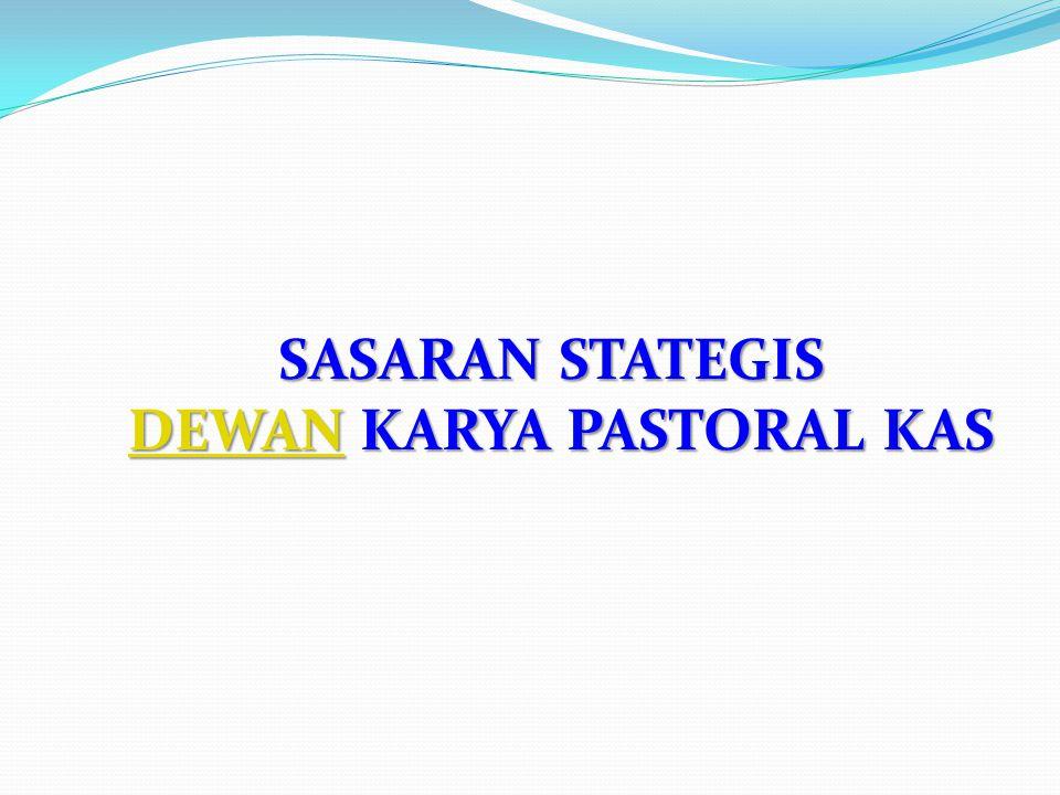 SASARAN STATEGIS DEWANDEWAN KARYA PASTORAL KAS DEWAN