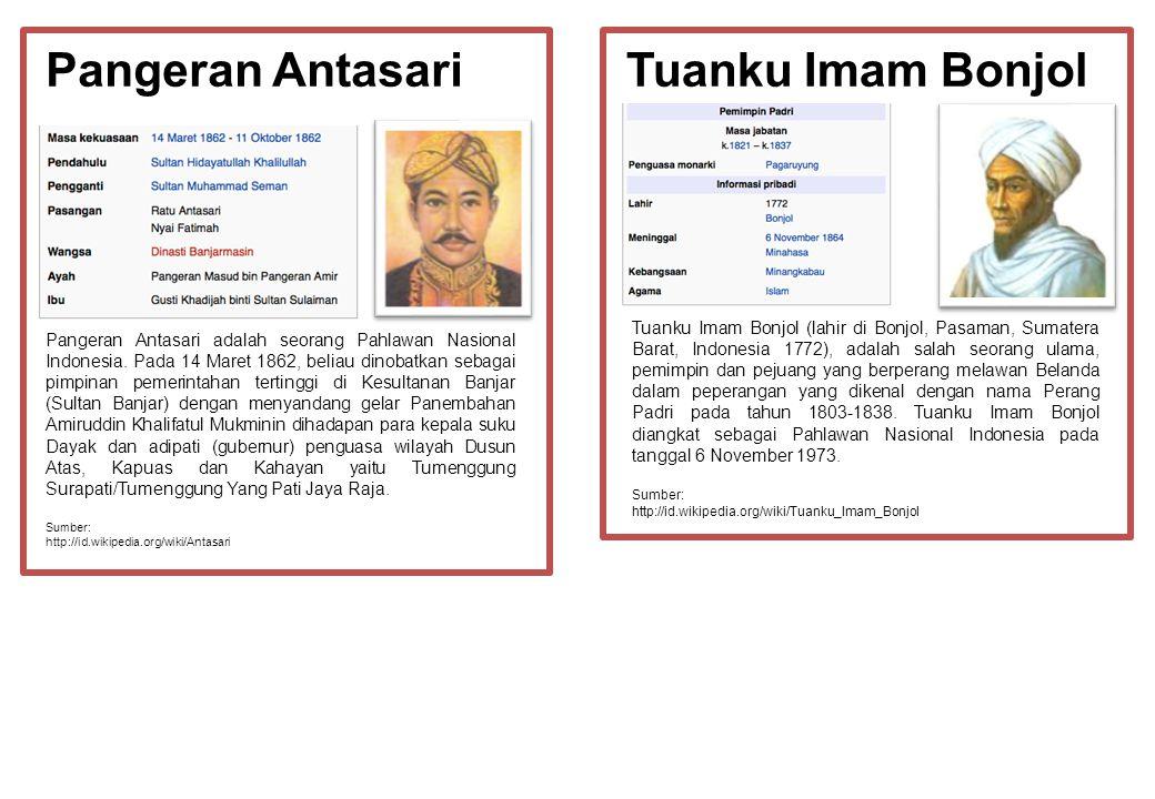 Tuanku Imam BonjolPangeran Antasari Pangeran Antasari adalah seorang Pahlawan Nasional Indonesia. Pada 14 Maret 1862, beliau dinobatkan sebagai pimpin