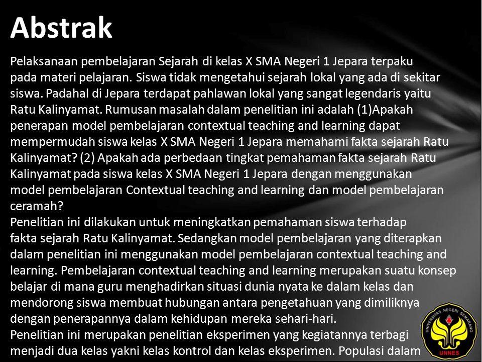 Abstrak Pelaksanaan pembelajaran Sejarah di kelas X SMA Negeri 1 Jepara terpaku pada materi pelajaran.