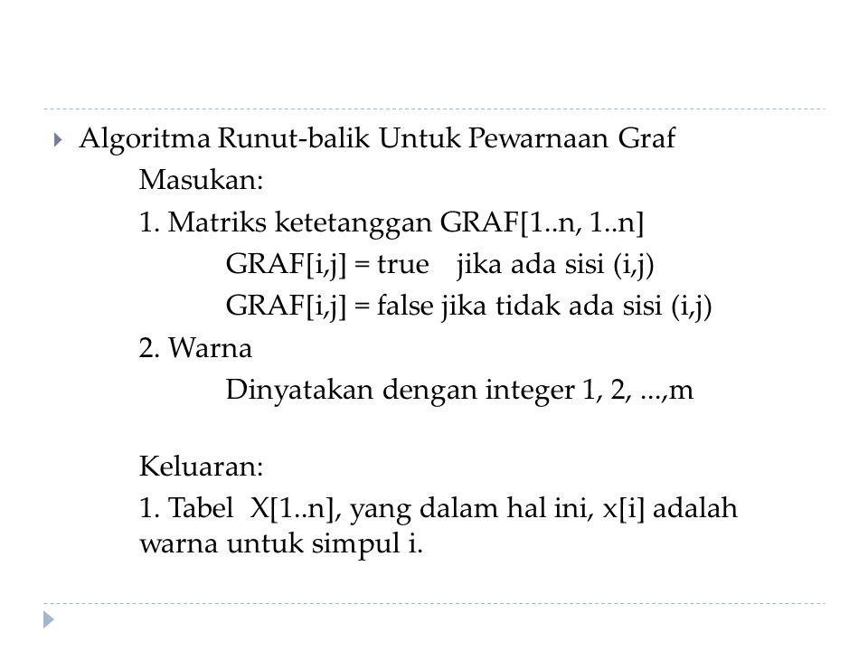  Algoritma: 1.Inisialisasi x[1..n] dengan 0 for i1 to n do x[i]0 endfor 2.