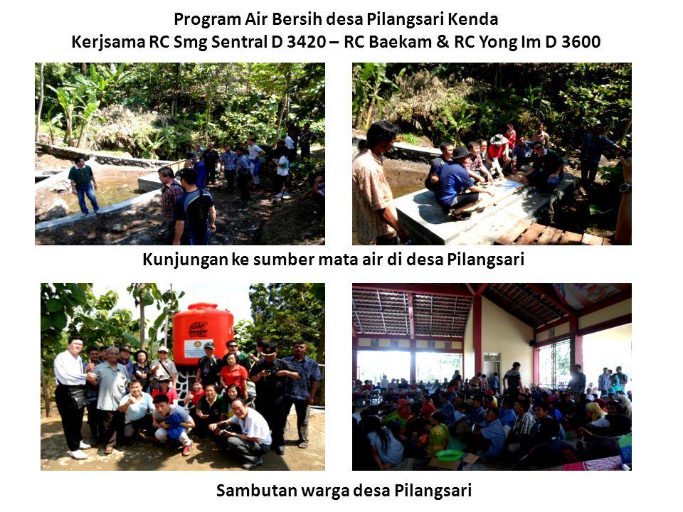 Program Air Bersih desa Pilangsari Kenda Kerjsama RC Smg Sentral D 3420 – RC Baekam & RC Yong Im D 3600 Kunjungan ke sumber mata air di desa Pilangsar