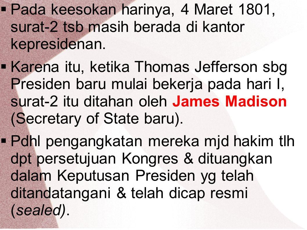  Pada keesokan harinya, 4 Maret 1801, surat-2 tsb masih berada di kantor kepresidenan.  Karena itu, ketika Thomas Jefferson sbg Presiden baru mulai