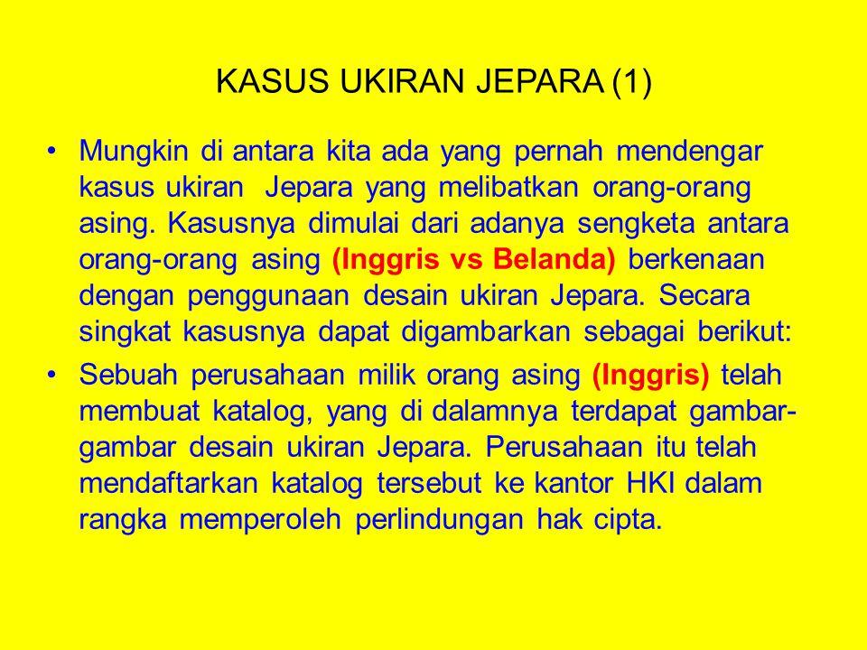 KASUS UKIRAN JEPARA (1) Mungkin di antara kita ada yang pernah mendengar kasus ukiran Jepara yang melibatkan orang-orang asing.