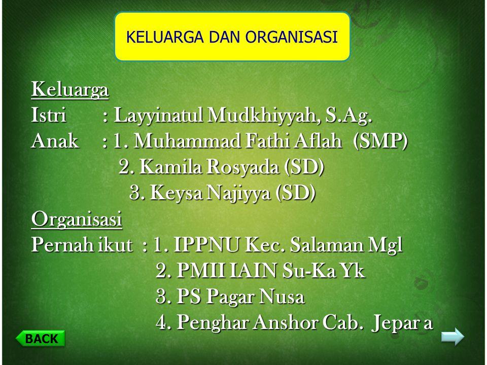 BACK 1. SD Negeri 40/ IV Talang Bakung Jambi, lulus : 1981 2. MTs. P. Diponegoro Salaman Magelang, lulus : 1984 3. MA. P. Diponegoro Salaman Magelang,