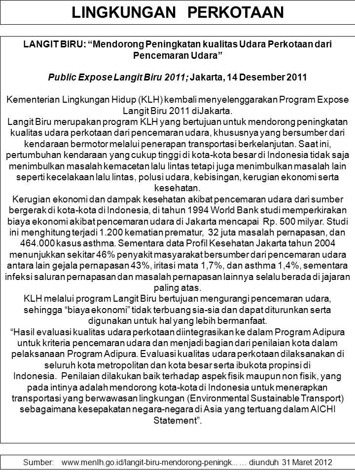 "LINGKUNGAN PERKOTAAN LANGIT BIRU: ""Mendorong Peningkatan kualitas Udara Perkotaan dari Pencemaran Udara"" Public Expose Langit Biru 2011; Jakarta, 14 D"