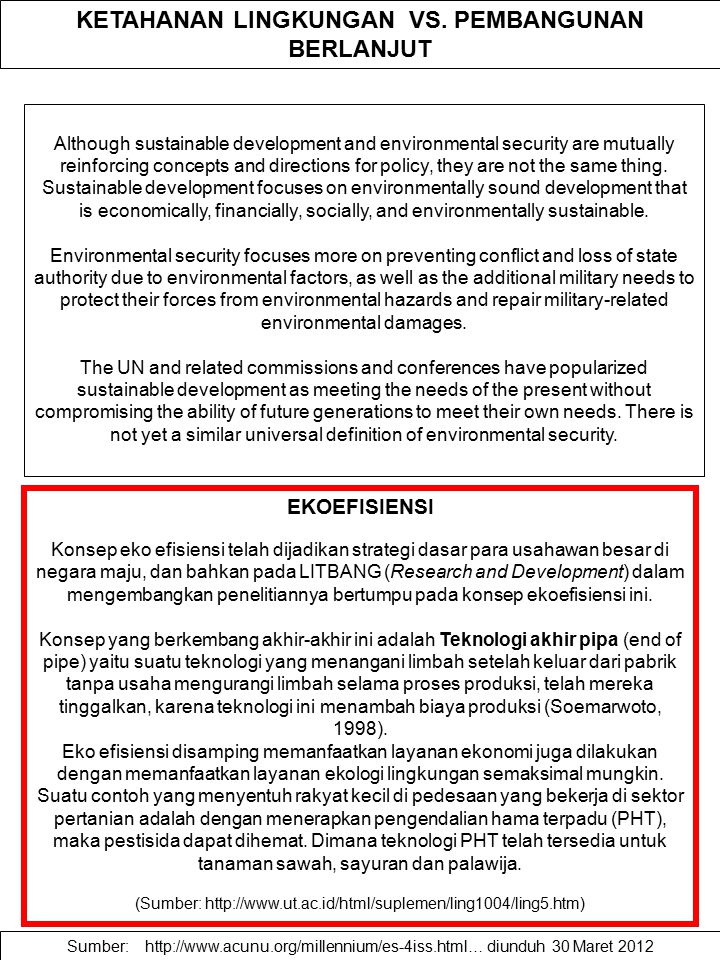 KETAHANAN LINGKUNGAN VS. PEMBANGUNAN BERLANJUT Although sustainable development and environmental security are mutually reinforcing concepts and direc