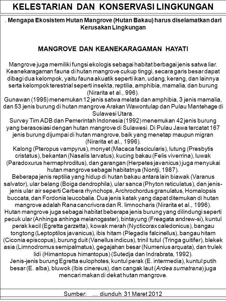 . Mengapa Ekosistem Hutan Mangrove (Hutan Bakau) harus diselamatkan dari Kerusakan Lingkungan MANGROVE DAN KEANEKARAGAMAN HAYATI Mangrove juga memilik
