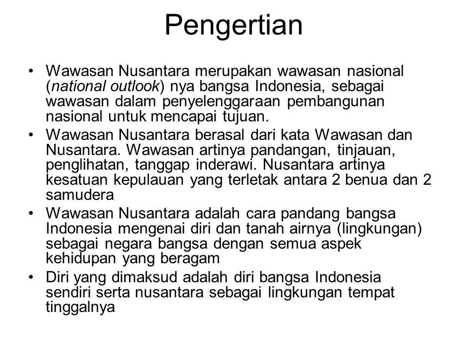Tujuan dan Manfaat Wanus Tujuan Wawasan nusantara terdiri atas dua yaitu: Tujuan kedalam adalah menjamin perwujudan persatuan kesatuan segenap aspek kehidupan nasional, Tujuan keluar adalah terjaminnya kepentingan nasional dalam dunia yang serba berubah, dan ikut serta melaksanakan ketertiban dunia Manfaat Wawasan Nusantara adalah sebagai berikut; diterima dan diakuinya konsepsi Nusantara di forum internasional; bertambahnya luas wilayah territorial Indonesia; bertambahnya luas wilayah sebagai ruang hidup; penerapan Wanus menghasilkan cara pendang tentang keutuhan wilayah nusantara dan Wawasan Nusantara menjadi salah satu sarana integrasi nasional.