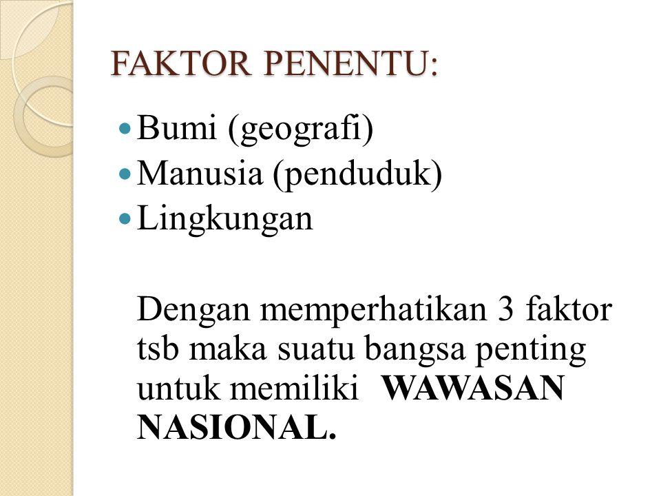 Ke luar, Nusantara yang terletak diantara dua samodra dan dua benua, berada pada posisi silang yang sangat strategis.