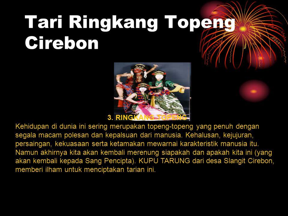 Tari Ringkang Topeng Cirebon 3.