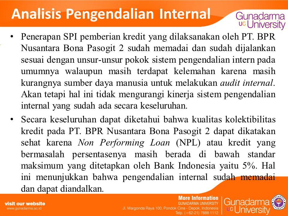 Analisis Pengendalian Internal Penerapan SPI pemberian kredit yang dilaksanakan oleh PT. BPR Nusantara Bona Pasogit 2 sudah memadai dan sudah dijalank