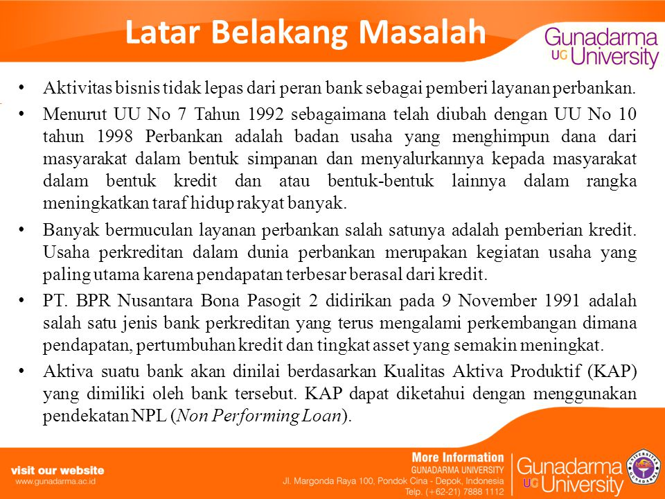 Latar Belakang Masalah Seiring dengan konsentrasi pengembangan kredit pada UMKM, BI melalui cetak biru BPR 2006 mencanangkan bahwa BPR menjadi salah satu pilar penting dalam sistem keuangan mikro Indonesia.