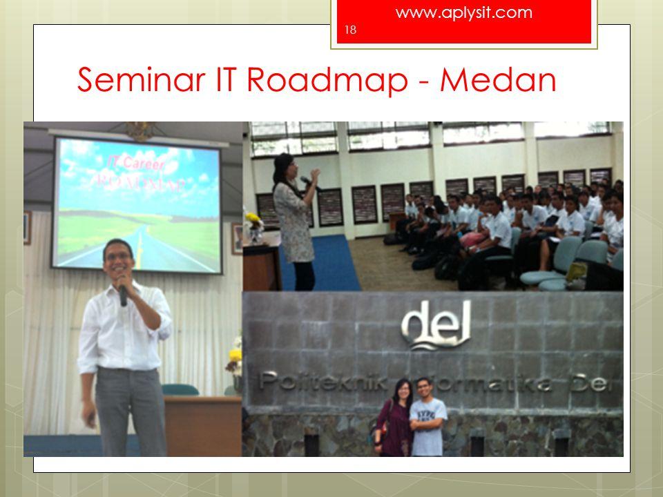 www.aplysit.com Seminar IT Roadmap - Medan For a better Indonesia 18