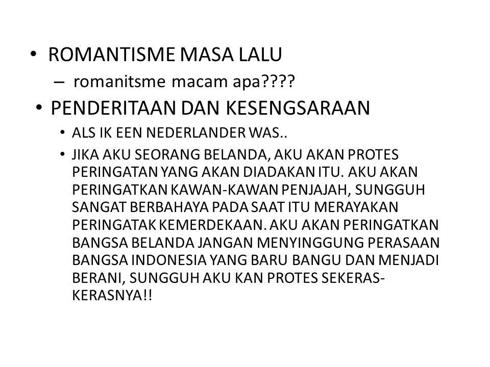 ROMANTISME MASA LALU – romanitsme macam apa???? PENDERITAAN DAN KESENGSARAAN ALS IK EEN NEDERLANDER WAS.. JIKA AKU SEORANG BELANDA, AKU AKAN PROTES PE