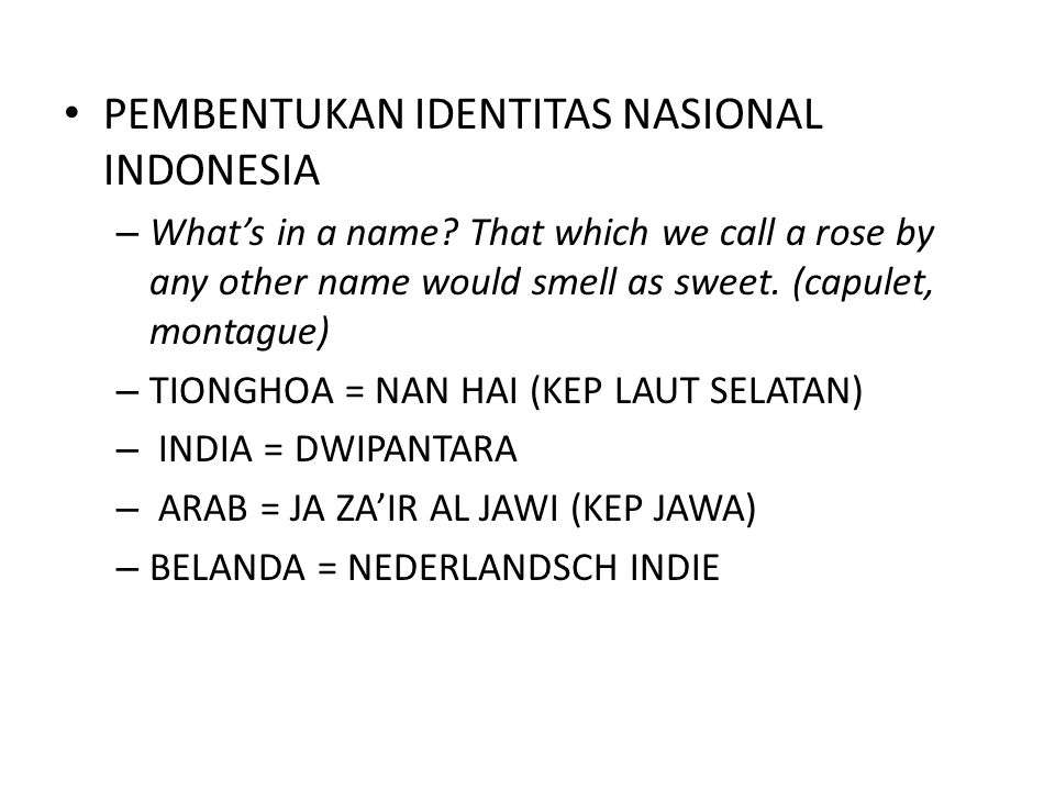 PEMBENTUKAN IDENTITAS NASIONAL INDONESIA – What's in a name.