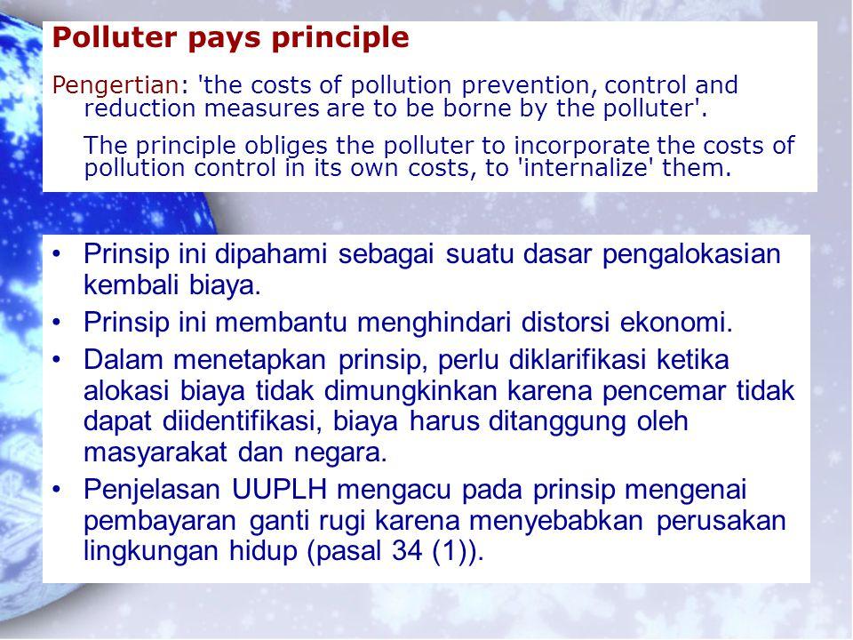 Prinsip ini dipahami sebagai suatu dasar pengalokasian kembali biaya. Prinsip ini membantu menghindari distorsi ekonomi. Dalam menetapkan prinsip, per
