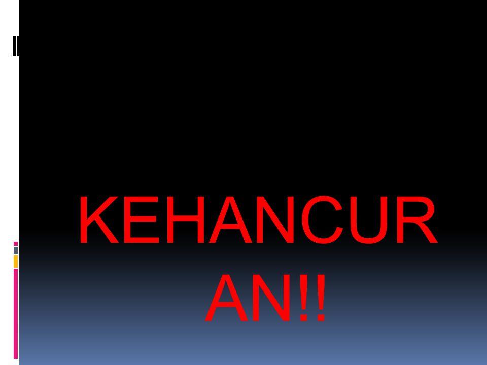 KEHANCUR AN!!
