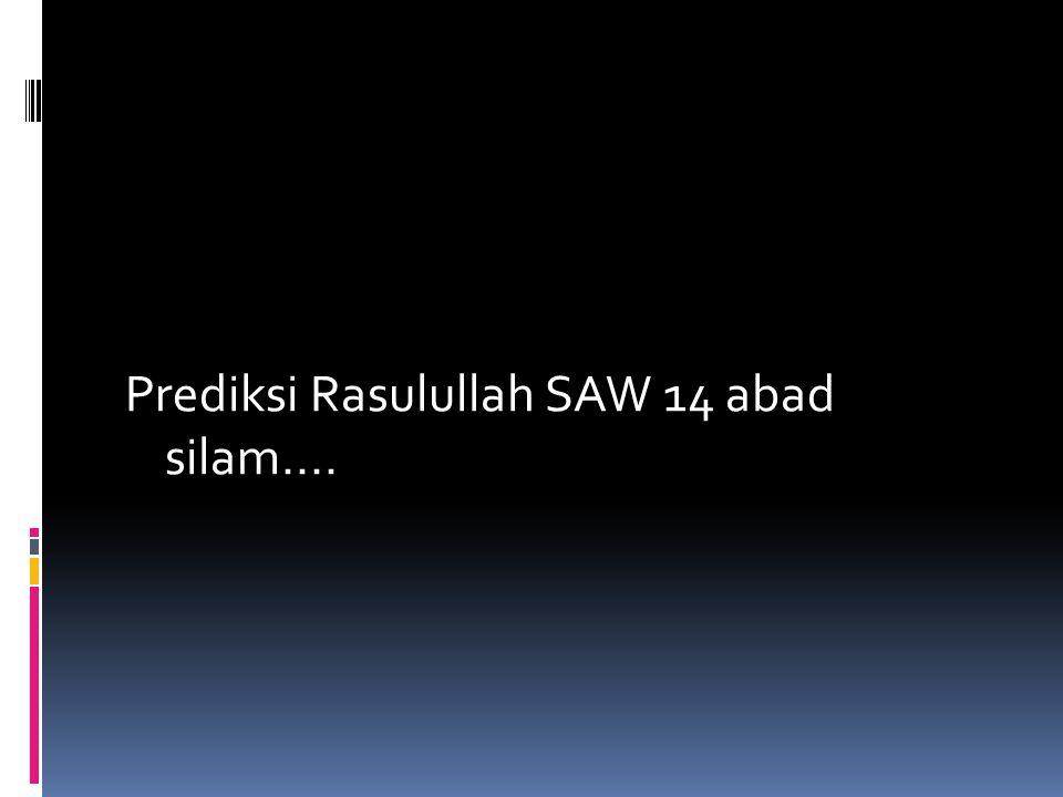 Prediksi Rasulullah SAW 14 abad silam....