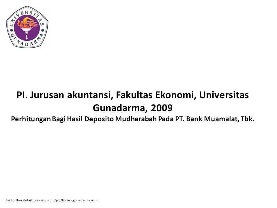 PI. Jurusan akuntansi, Fakultas Ekonomi, Universitas Gunadarma, 2009 Perhitungan Bagi Hasil Deposito Mudharabah Pada PT. Bank Muamalat, Tbk. for furth