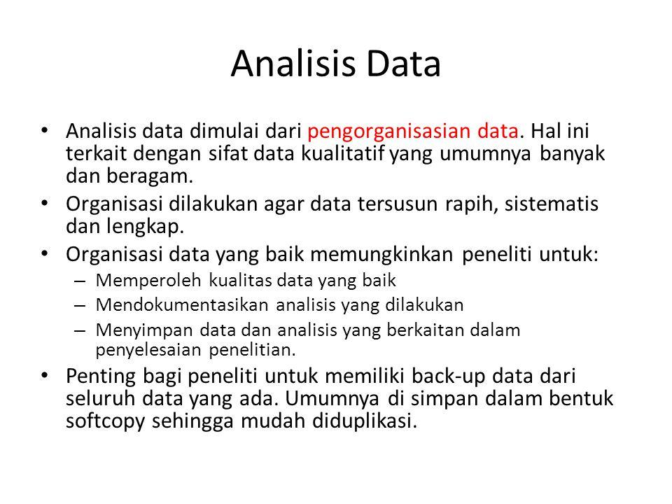 Analisis Data Analisis data dimulai dari pengorganisasian data.