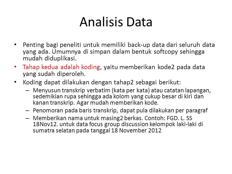 Analisis Data Penting bagi peneliti untuk memiliki back-up data dari seluruh data yang ada.