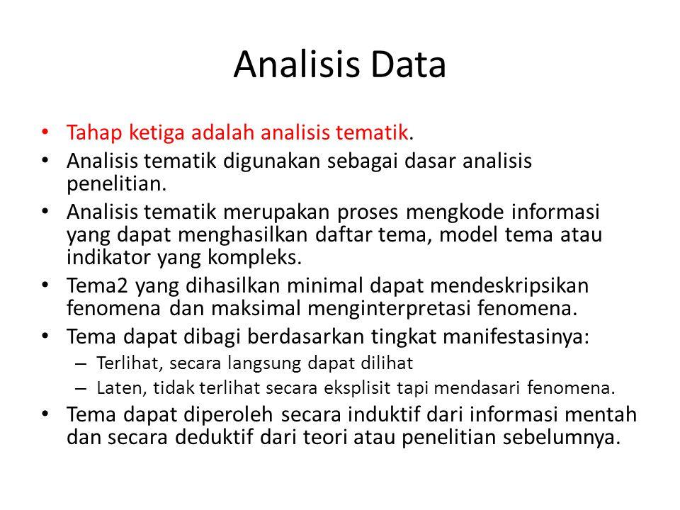 Analisis Data Tahap ketiga adalah analisis tematik.