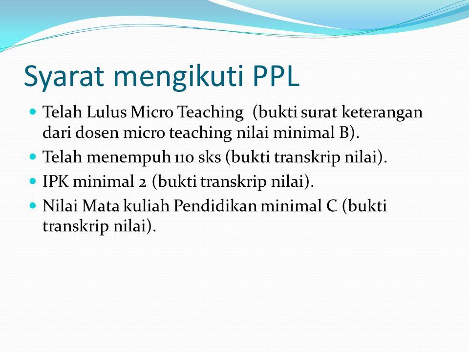 Hak Peserta PPL Mendapatkan bimbingan Pelaksana PPL (Kepala Sekolah, Guru pamong, DPL, Petugas Administrasi).