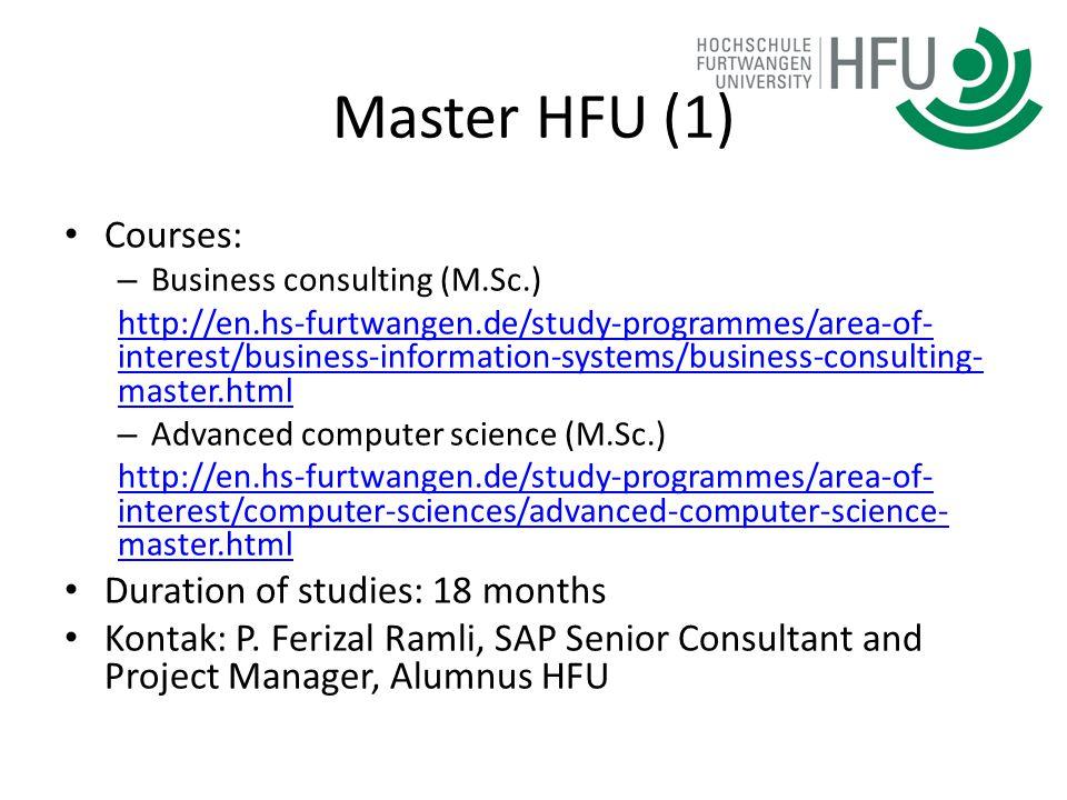 Master HFU (1) Courses: – Business consulting (M.Sc.) http://en.hs-furtwangen.de/study-programmes/area-of- interest/business-information-systems/busin