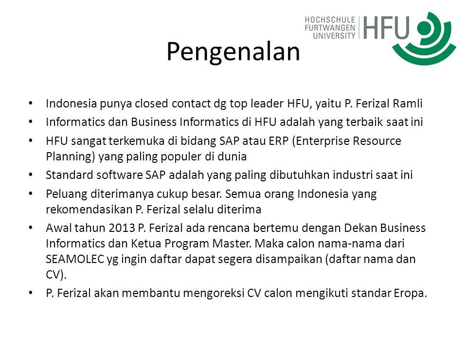 Pengenalan Indonesia punya closed contact dg top leader HFU, yaitu P. Ferizal Ramli Informatics dan Business Informatics di HFU adalah yang terbaik sa
