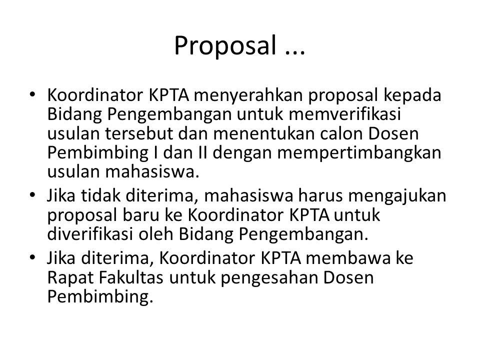 Proposal... Koordinator KPTA menyerahkan proposal kepada Bidang Pengembangan untuk memverifikasi usulan tersebut dan menentukan calon Dosen Pembimbing