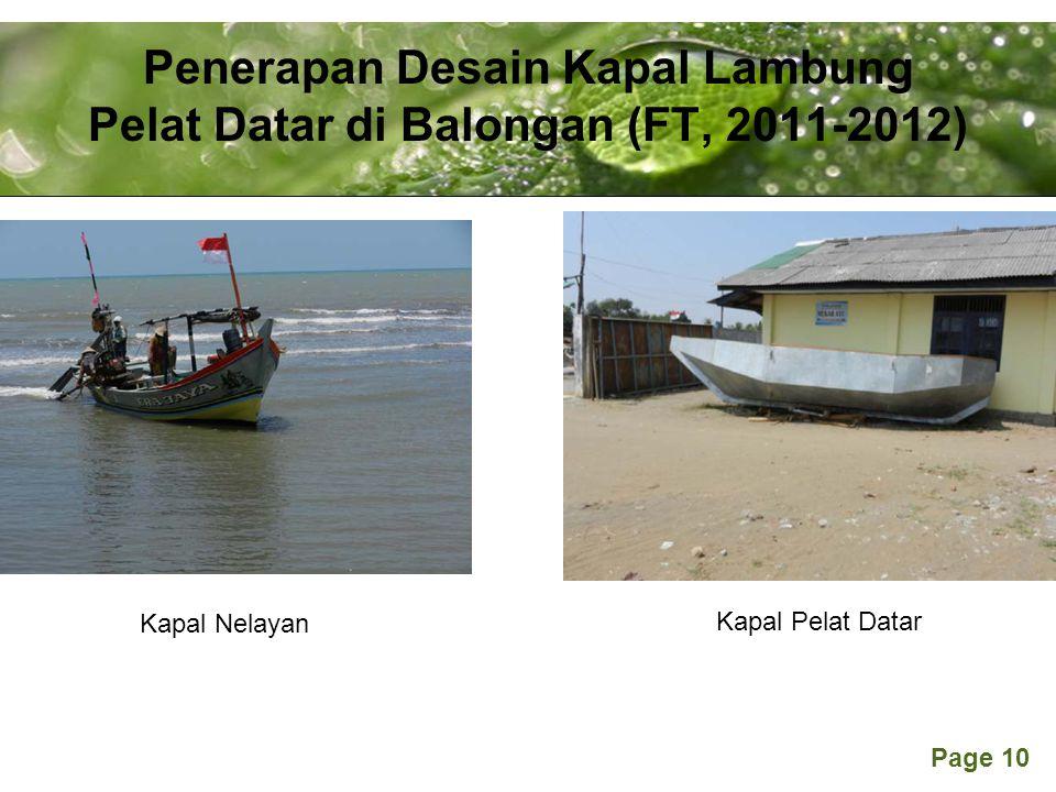 Powerpoint Templates Page 10 Penerapan Desain Kapal Lambung Pelat Datar di Balongan (FT, 2011-2012) Kapal Nelayan Kapal Pelat Datar