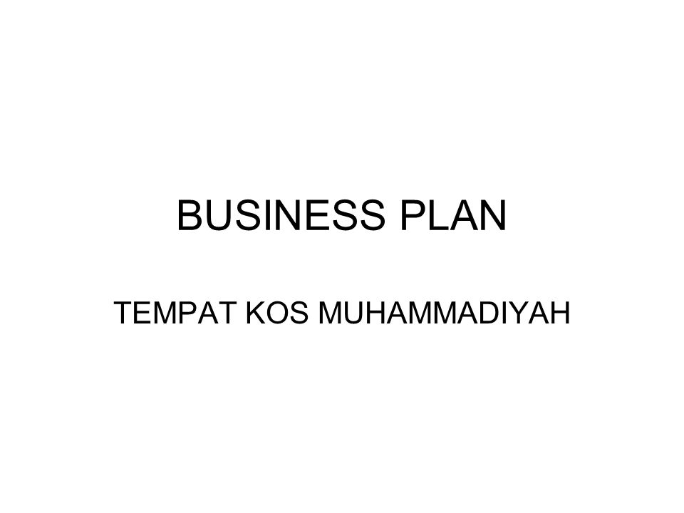 BUSINESS PLAN TEMPAT KOS MUHAMMADIYAH