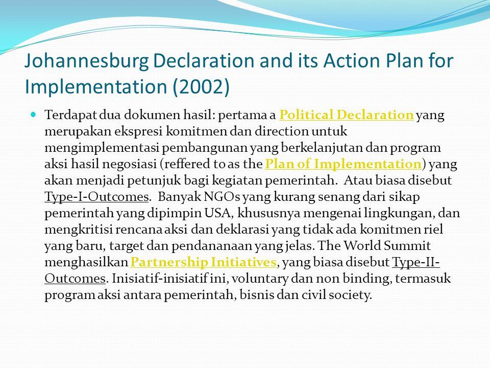 Johanesburg Declaration 2002 TRADE mempertimbangkan bahwa perdagangan merupakan jalan untuk mencapat pembangunan yang berkelanjutan, WTO diharapkan menjadi negosiator untuk integrasi antara paradigma pembangunan yang berkelanjutan dalam negosiasi-negosiasi perdagangan.