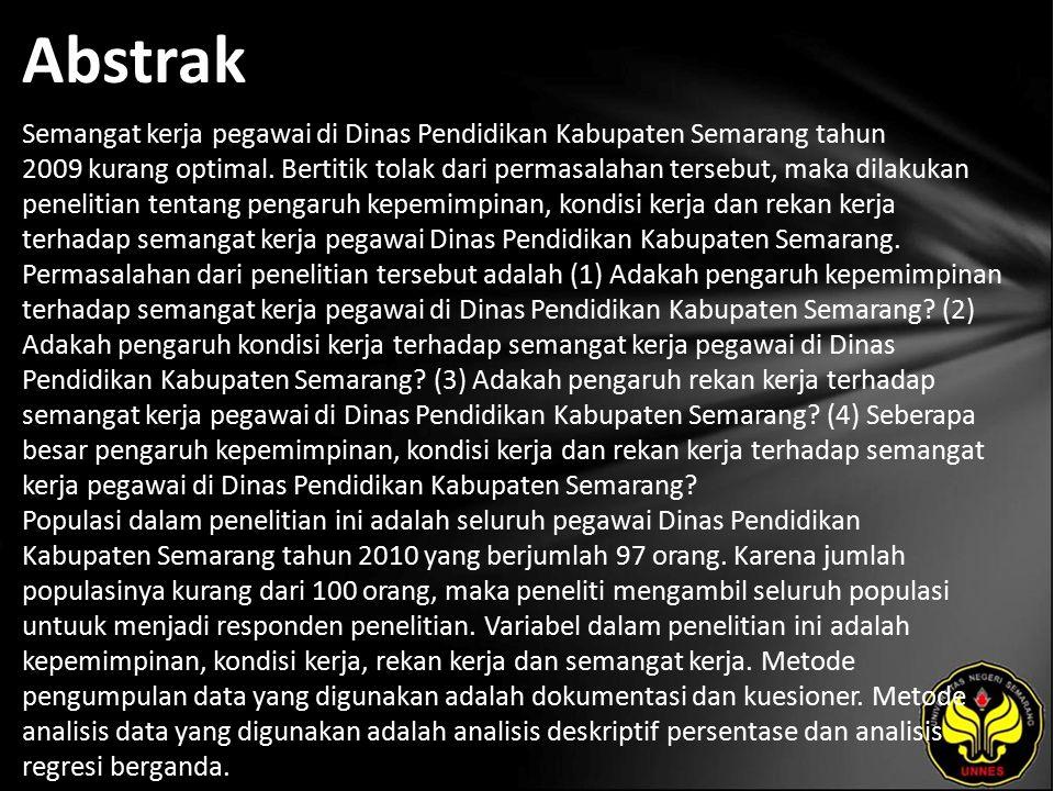 Abstrak Semangat kerja pegawai di Dinas Pendidikan Kabupaten Semarang tahun 2009 kurang optimal.