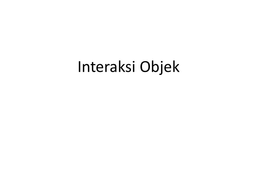 Interaksi Objek