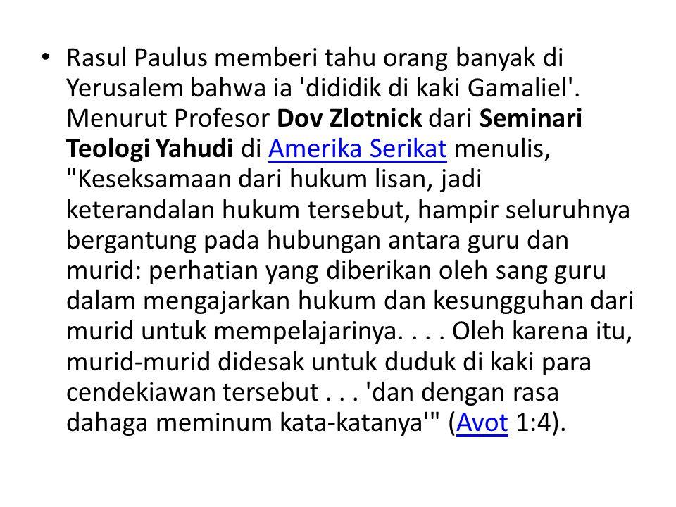 Rasul Paulus memberi tahu orang banyak di Yerusalem bahwa ia dididik di kaki Gamaliel .