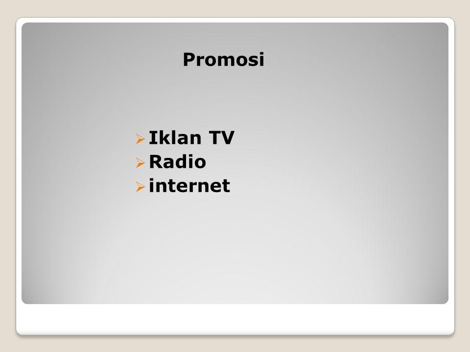 Promosi  Iklan TV  Radio  internet