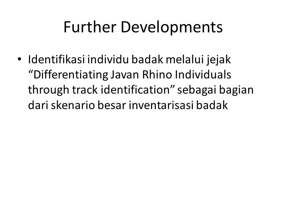 """Further Developments Identifikasi individu badak melalui jejak """"Differentiating Javan Rhino Individuals through track identification"""" sebagai bagian d"""